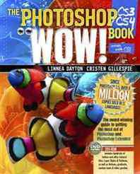 Linnea Dayton, Cristen Gillespie Photoshop CS3/CS4 Wow! Book, The (8th Edition)