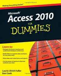 Laurie Ulrich Fuller, Ken Cook Access 2010 For Dummies (For Dummies (Computer/Tech))
