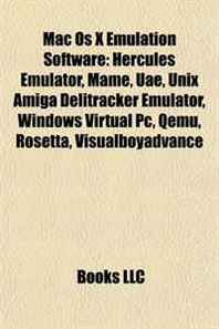 Mac Os X Emulation Software: Hercules Emulator, Mame, Uae, Unix Amiga Delitracker Emulator, Windows Virtual Pc, Qemu, Rosetta, Visualboyadvance