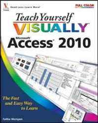 Faithe Wempen Teach Yourself Visually Access 2010 (Teach Yourself Visually (Tech))