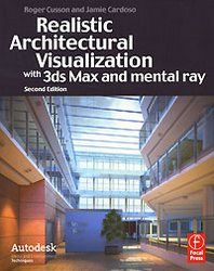 Roger, Jamie, Cardoso, Cusson Realistic Architectural Visualization with 3ds Max and mental ray