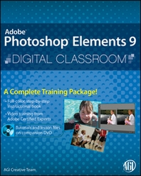 AGI Creative Team Photoshop Elements 9 Digital Classroom