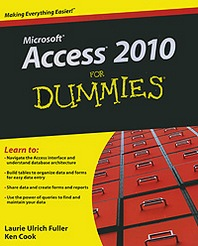 Laurie Ulrich Fuller, Ken Cook Access 2010 for Dummies
