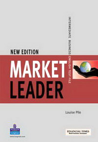 Louise P. Market Leader: Intermediate Business English Test File