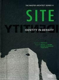 Обложка книги Site: Identity In Density (Master Architect)