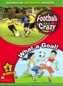 Amanda Cant Macmillan Children's Readers Level 4 - Football Crazy - What a Goal!