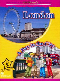 Mark Ormerod Macmillan Children's Readers Level 5 - London - A Day in the City