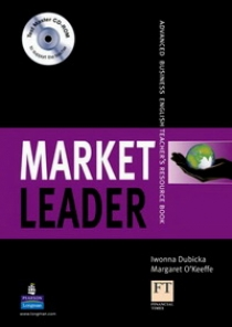 David Cotton, David Falvey, John Rogers, Iwona Dubicka, .Simon Kent, Lewis Lansford, Margaret O'Keeffe New Market Leader Advanced Teacher's Resourse Book with Test Master CD-ROM
