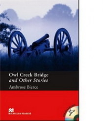 Ambrose Bierce, retold by Stephen Colbourn Owl Creek Bridge and Other Stories (with Audio CD)