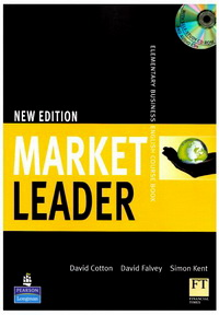 David Cotton, David Falvey, Simon Kent, John Rogers, Iwona Dubicka, Lewis Lansford, Margaret O'Keeffe New Market Leader Elementary Coursebook with Multi-Rom and Audio CD