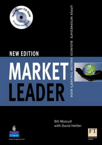 David Cotton, David Falvey, John Rogers, Iwona Dubicka, .Simon Kent, Lewis Lansford, Margaret O'Keeffe New Market Leader Upper-Intermediate Teacher's Resourse Book with Test Master CD-ROM