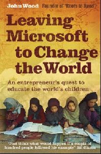 Обложка книги Leaving Microsoft to Change the World: An Entrepreneur's Quest to Educate the World's Children