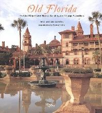 Обложка книги Old Florida : Florida's Magnificent Homes, Gardens and Vintage Attractions