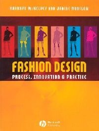 Обложка книги Fashion Design: Process, Innovation & Practice