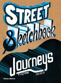 Tristan Manco Street Sketchbook: Journeys