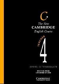 Обложка книги The New Cambridge English Course C.: 4: Upper-intermediate: Teacher`s Book Серия: