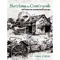 Lohan Frank Sketching the Countryside: How to Draw the Vanishing Rural Landscape