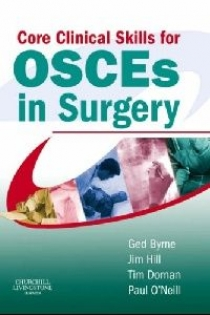 Ged Byrne Core Clinical Skills for OSCEs in Surgery