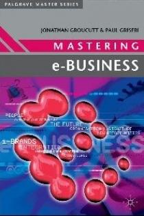 Обложка книги Mastering E-Business (Palgrave Master Series)