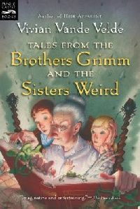 Обложка книги Tales from the Brothers Grimm and the Sisters Weird (Magic Carpet Books)