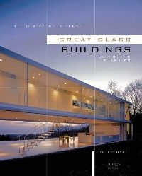 Обложка книги Great Glass Buildings: 50 Modern Classics (Designing With Glass)