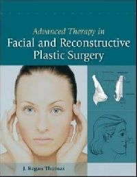 Thomas Advanced Therapy in Facial �nd Plastic Reconstructive Surgery (����������� ������� � ������� ������������ ���������������� ��������.)