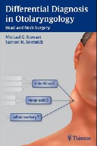 Stewart Differential Diagnosis in Otolaryngology - Head and Neck Surgery (������������������ ������� � ��������������� - �������� ������ � ���)