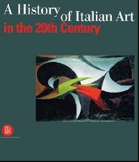 Обложка книги A History of Italian Art in 20th Century