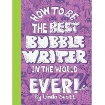 Linda, Scott How to be the best bubblewriter in the world ever