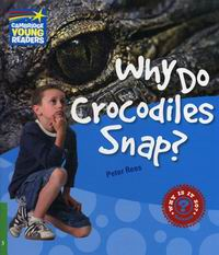 Rees P. Why Do Crocodiles Snap? Level 3