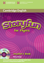 Karen Saxby Storyfun for Flyers - Flyers Teacher's Book with Audio CDs (2)