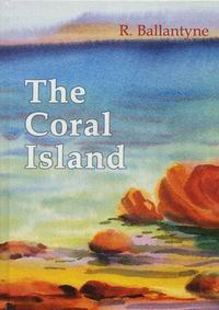 Ballantyne R.M. The Coral Island