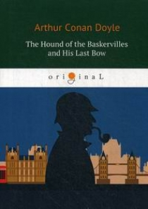 Conan Doyle A. The Hound of the Baskervilles and His Last Bow