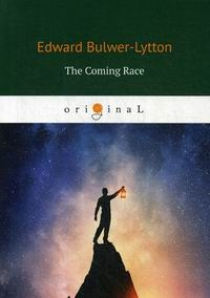 Bulwer-Lytton E. The Coming Race