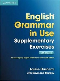 Louise Hashemi / Raymond Murphy English Grammar in Use Supplementary Exercises (4th edition) Book with Answers