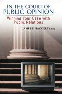 Обложка книги In The Court of Public Opinion: Winning Your Case With Public Relations