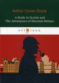 Conan Doyle A. A Study in Scarlet and The Adventures of Sherlock Holmes