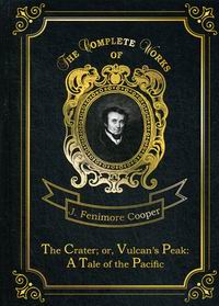 Cooper J.F. The Crater; or, Vulcan's Peak: A Tale of the Pacific Vol. 22