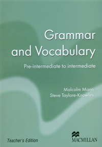 Malcolm Mann and Steve Taylore-Knowles Macmillan Exam Skills For Russia. Grammar and Vocabulary: Pre-Intermediate to Intermediate Teacher's Book . (Книга для учителя)