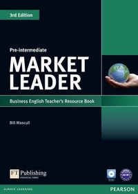 David Cotton, David Falvey and Simon Kent Market Leader 3rd Edition Pre-Intermediate Teacher's Book with Test Master CD-ROM