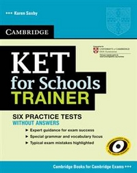 Karen Saxby KET for Schools Trainer Practice Tests without Answers