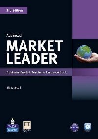 David Cotton, David Falvey and Simon Kent Market Leader 3rd Edition Advanced Teacher's Book with Test Master CD-ROM