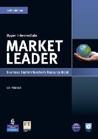 David Cotton, David Falvey and Simon Kent Market Leader 3rd Edition Upper-Intermediate Teacher's Book with Test Master CD-ROM