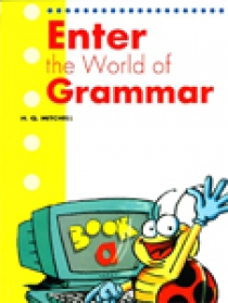 H.Q. Mitchell Enter the World of Grammar A Student's Book