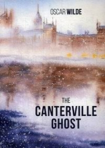 Wilde O. The Canterville Ghost