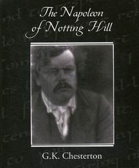 Chesterton G.K. The Napoleon of Notting Hill
