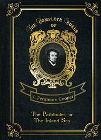 Cooper J.F. The Pathfinder, or The Inland Sea Vol. 3