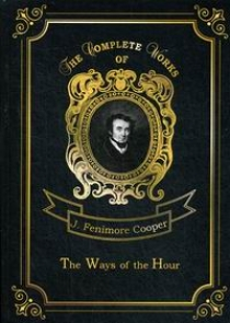 Cooper J.F. The Ways of The Hour Vol. 18