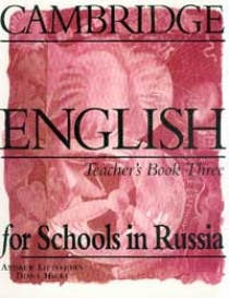 Обложка книги Cambridge English for Schools in Russia. Teacher`s Book Three