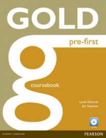Lynda Edwards, Jon Naunton Gold Pre-First Coursebook (with CD-ROM incl. Class Audio)